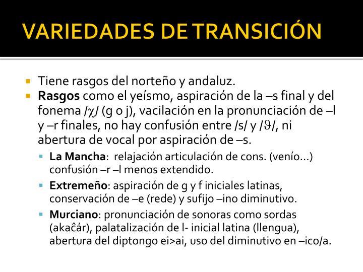 VARIEDADES DE TRANSICIÓN