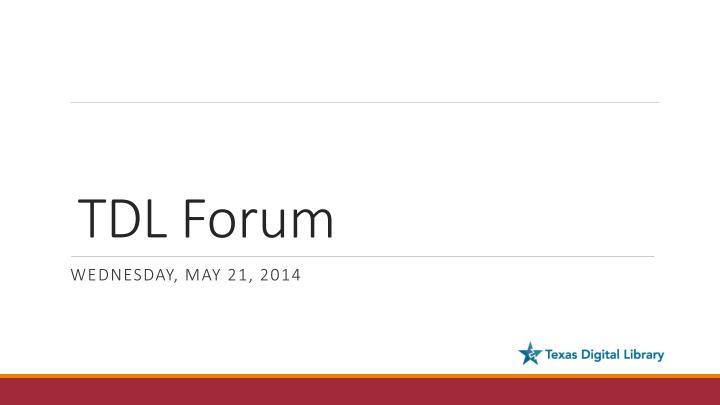 TDL Forum