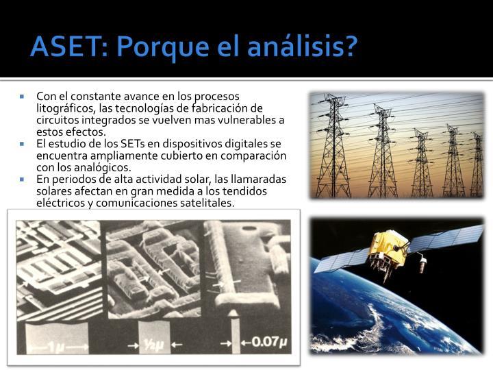 ASET: Porque el análisis?
