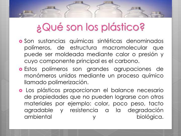 ¿Qué son los plástico?