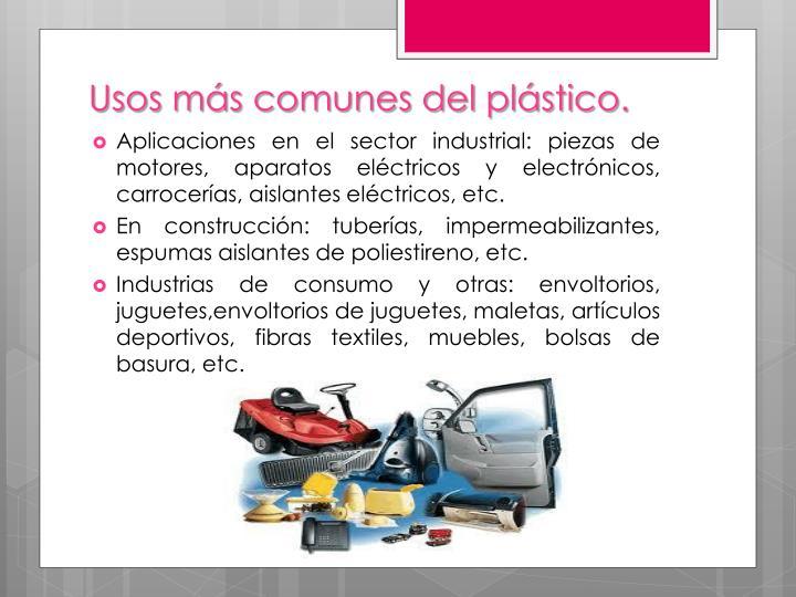 Usos más comunes del plástico.
