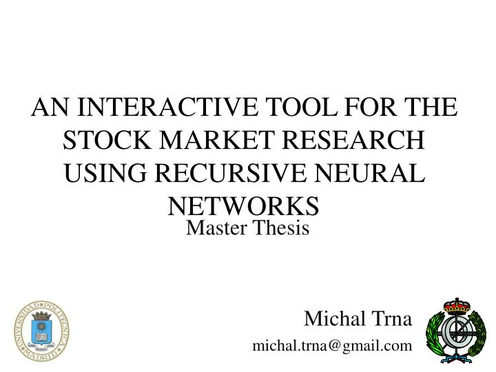 An interactive tool for the stock market research using recursive neural networks