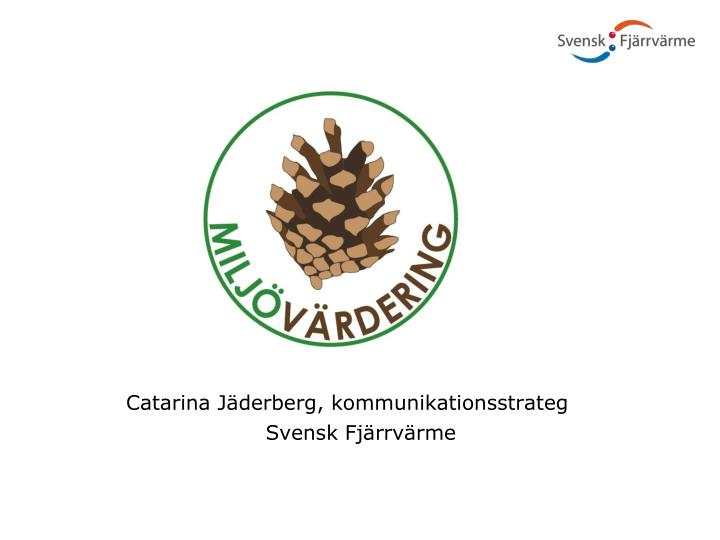 Catarina Jäderberg, kommunikationsstrateg