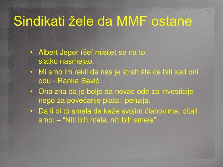 Sindikati žele da MMF ostane