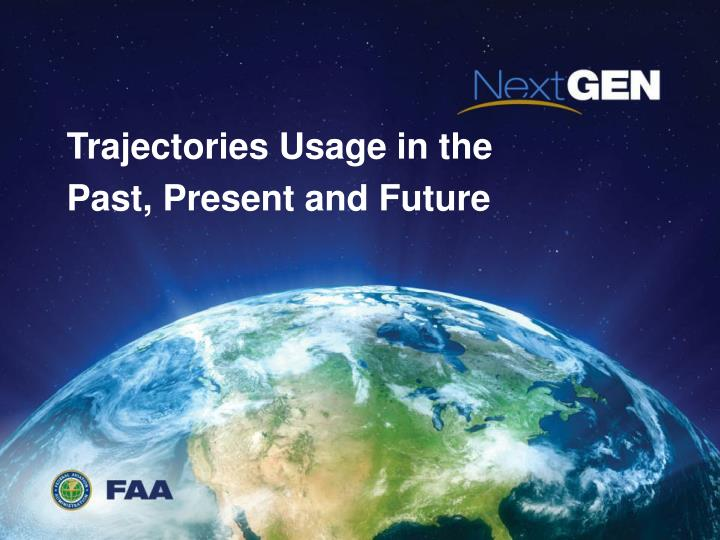 Trajectories usage in the past present and future