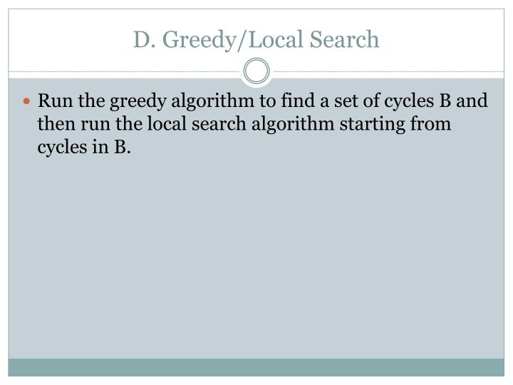 D. Greedy/Local Search