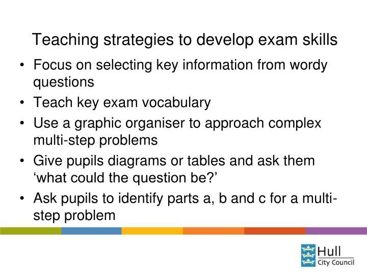 Teaching strategies to develop exam skills