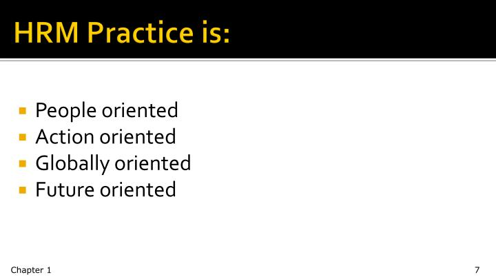 HRM Practice is: