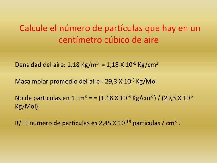 Calcule el número de partículas que hay en un centímetro cúbico de aire