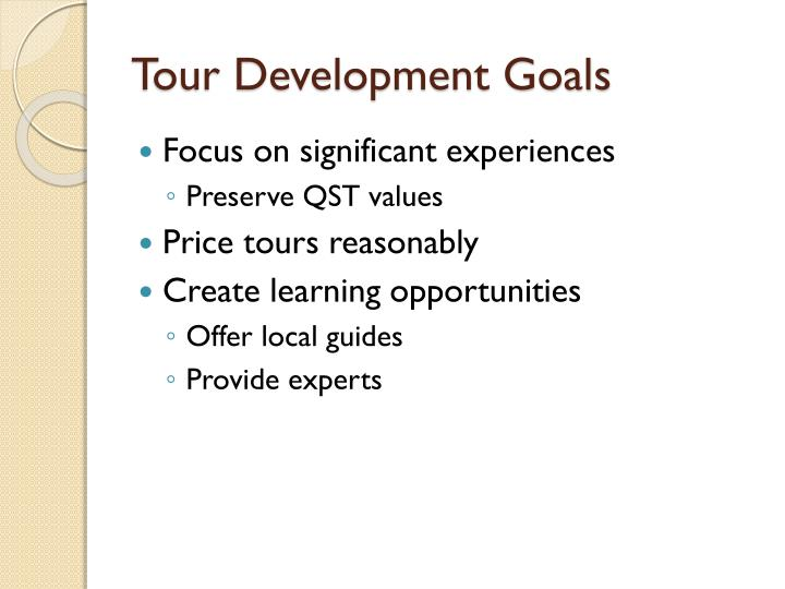 Tour development goals