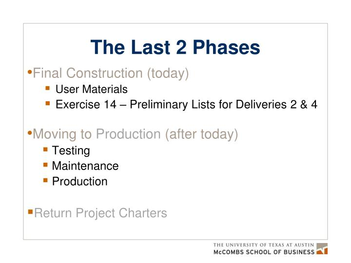 The last 2 phases
