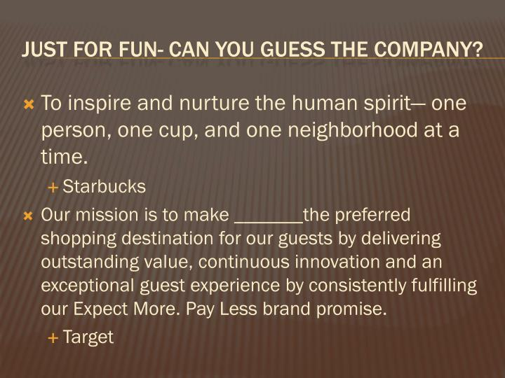 To inspire and nurture the human spirit— one person, one cup, and one neighborhood at a time.