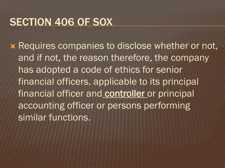 Requires companies to disclose whether or not, and if not, the reason therefore, the company has adopted a code of ethics for senior financial officers, applicable to its principal financial officer and