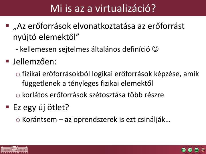 Mi is az a virtualizáció?