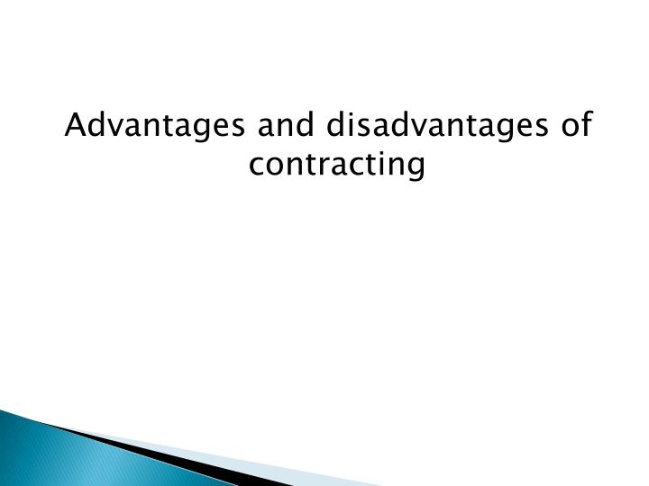 Advantages and disadvantages of contracting