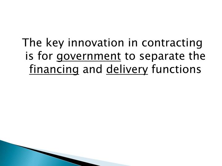 The key innovation in contracting is for