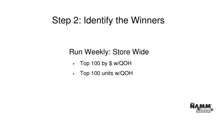 Step 2: Identify the Winners