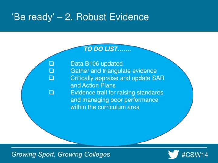 'Be ready' – 2. Robust Evidence