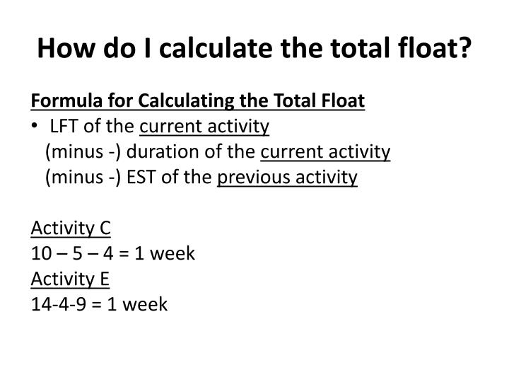 How do I calculate the total float?
