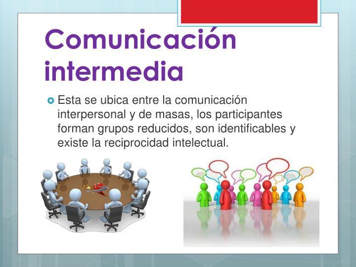 Comunicación intermedia