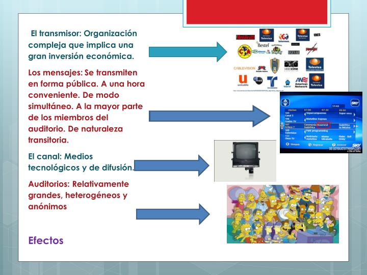 El transmisor: Organización compleja que implica una gran inversión económica.