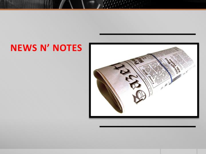 NEWS N' NOTES