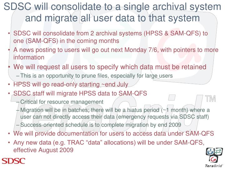 Sdsc will consolidate to a single archival system and migrate all user data to that system
