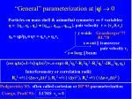 general parameterization at q 0