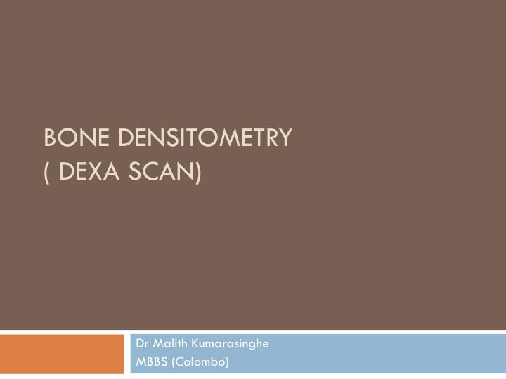 Bone densitometry dexa scan