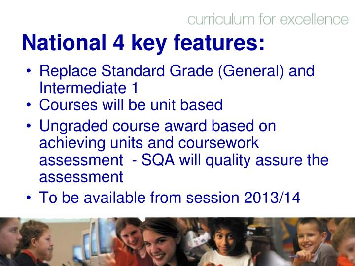 National 4 key features: