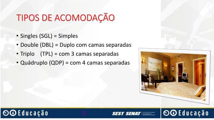 TIPOS DE ACOMODAÇÃO