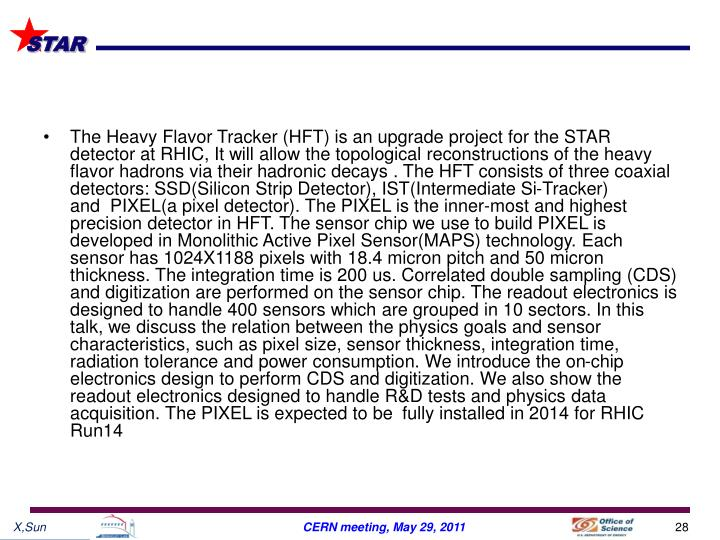 The Heavy Flavor Tracker (HFT) is an upgrade project for the STAR detector at RHIC, It will allow the topological reconstructions of the heavy flavor hadrons via their