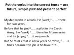 put the verbs into the correct tense use future simple past and present perfect