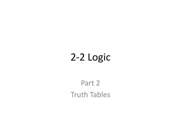 2-2 Logic