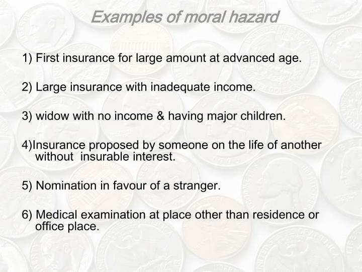 Examples of moral hazard