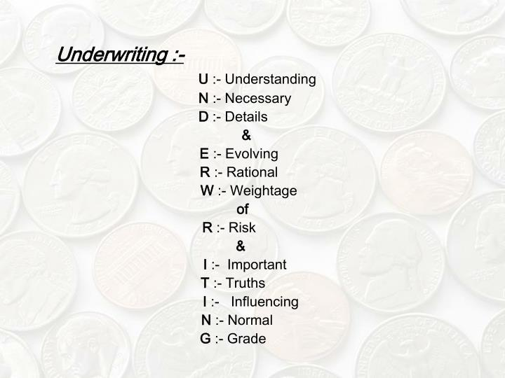 Underwriting :-
