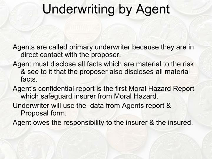 Underwriting by Agent