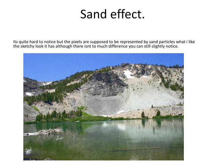 Sand effect.