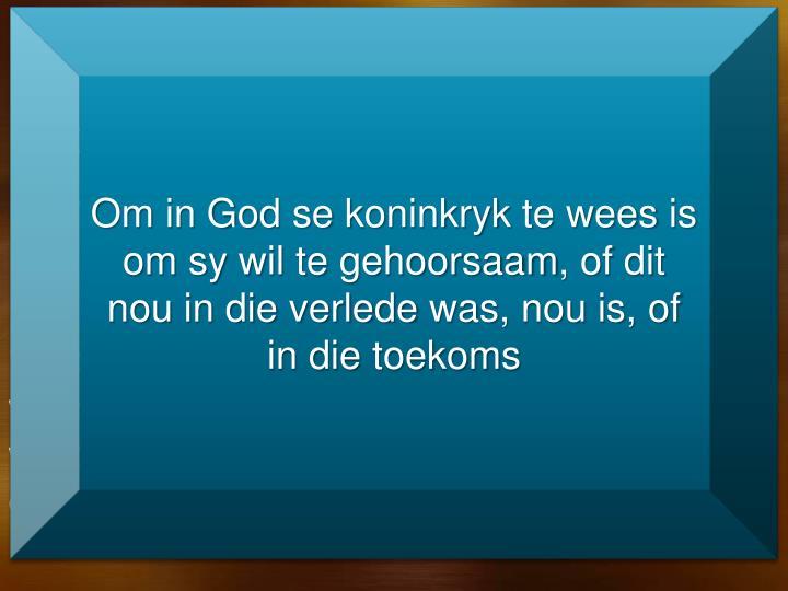 Om in God se