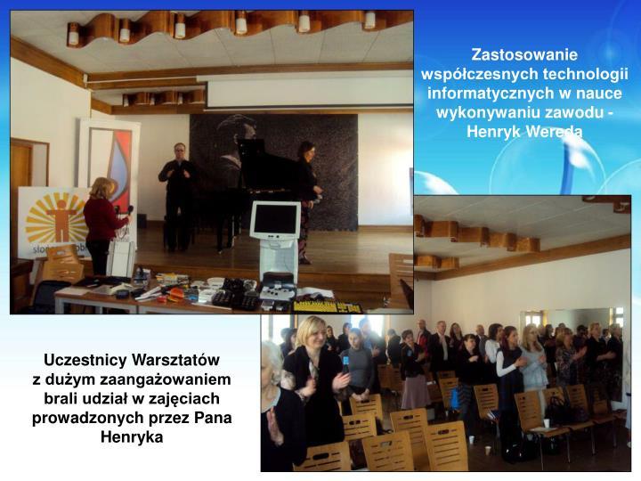Zastosowanie współczesnych technologii informatycznych w nauce wykonywaniu zawodu - Henryk Wereda