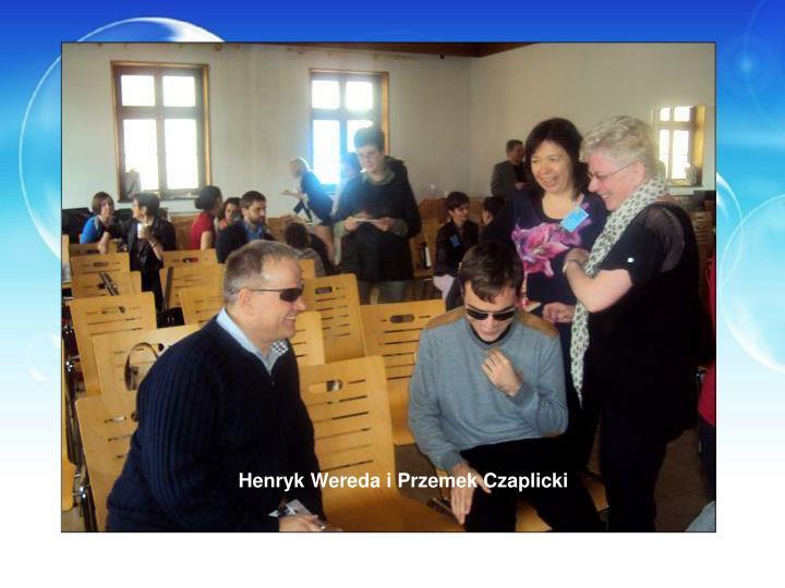Henryk Wereda i Przemek Czaplicki