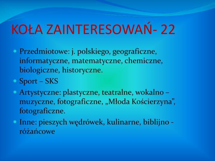 KOŁA ZAINTERESOWAŃ- 22