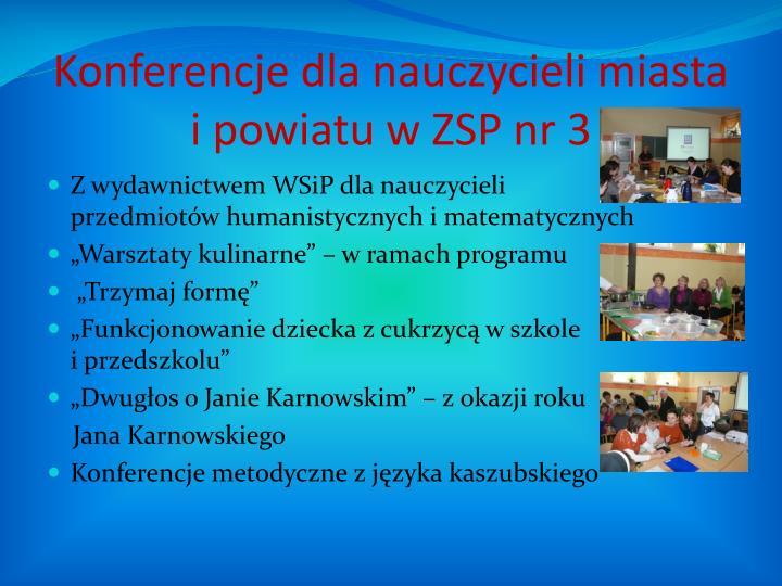 Konferencje dla nauczycieli miasta               i powiatu w ZSP nr 3