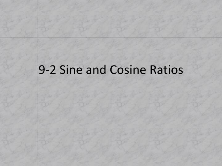9-2 Sine and Cosine Ratios