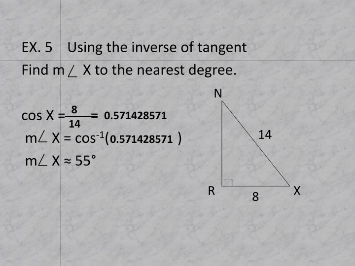 EX. 5    Using the inverse of tangent