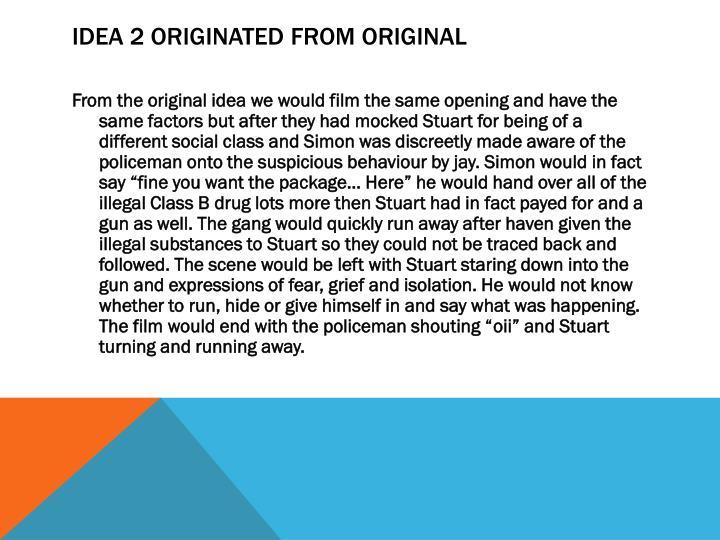 Idea 2 originated from original