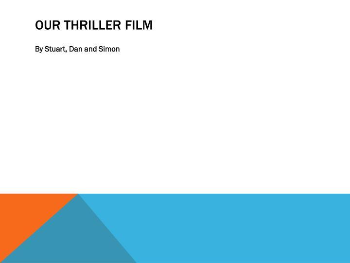 Our thriller film