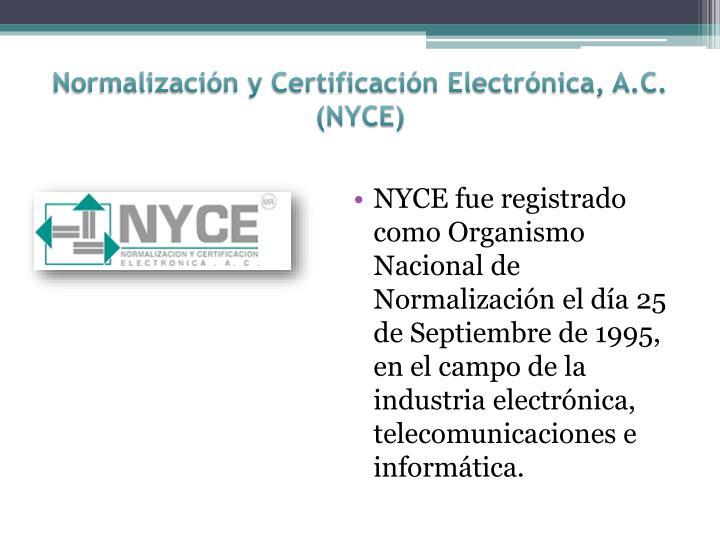 Normalización y Certificación Electrónica, A.C. (NYCE)