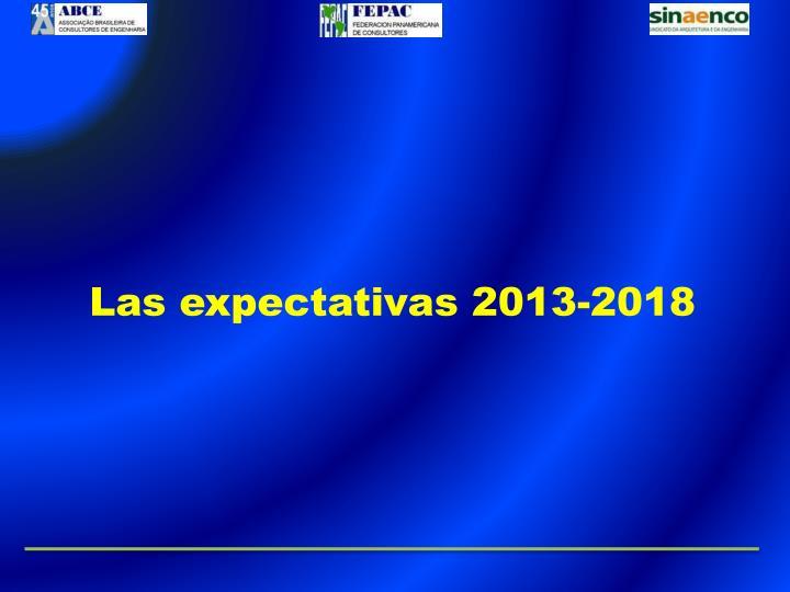 Las expectativas 2013-2018
