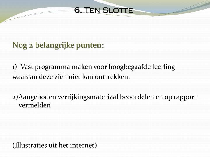 6. Ten Slotte